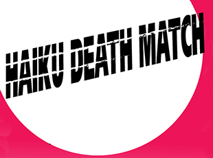 Haiku Death Match