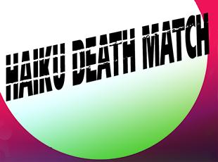 Haiku Death Match