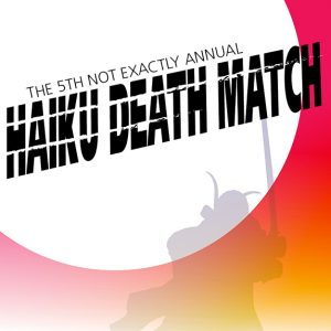 5th Haiku death match
